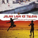 Para Pemerhati Sepakbola dari Indonesia Timur (Review Novel Jalan Lain ke Tulehu – Zen RS)